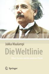 Die Weltlinie Albert Einstein Und Die Moderne Physik