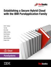Establishing a Secure Hybrid Cloud with the IBM PureApplication Family