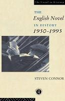 The English Novel in History  1950 to the Present PDF