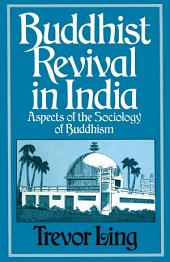 Buddhist Revival in India: Aspects of the Sociology of Buddhism