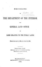 Decisions of the Department of the Interior and the General Land Office in Cases Relating to the Public Lands: Volume 14