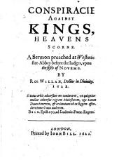Conspiraacie against Kings, heavens scorne. A sermon [on Ps. ii. 1-4] preached ... before the Judges, upon the Fifth of November