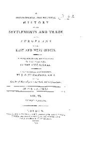 A philosophical and political history of the settlements and trade of the Europeans in the East and West Indies: Volume 3