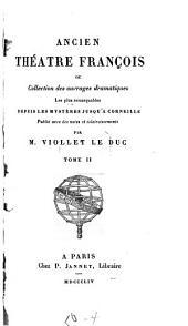 Ancien théâtre françois; ou, Collection des ouvrages dramatiques les plus remarquables depuis les mystères jusqu'à Corneille: Volume2