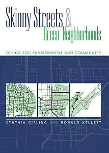 Skinny Streets and Green Neighborhoods