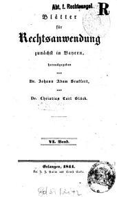 Blätter für Rechtsanwendung: Zunächst in Bayern, Band 6
