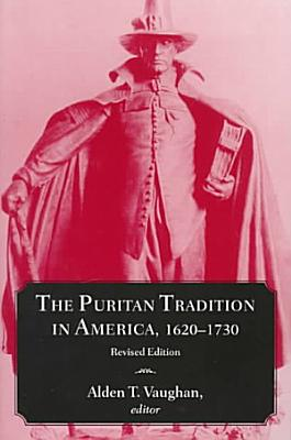 The Puritan Tradition in America  1620 1730