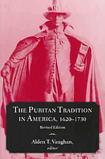 The Puritan Tradition in America  1620 1730 Book