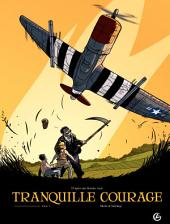 Tranquille courage - tome 1 -
