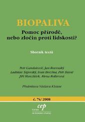 Biopaliva: pomoc přírodě, nebo zločin proti lidskosti?