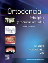 Ortodoncia + acceso online: Principios y técnicas actuales, Edición 5