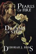Pearls of Fire, Dreams of Steel