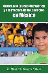 Crítica a la Educación Práctica y a la Práctica de la Educación en México