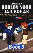 Diary of a Roblox Noob Jailbreak PDF