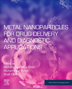 Metal Nanoparticles for Drug Delivery and Diagnostic Applications