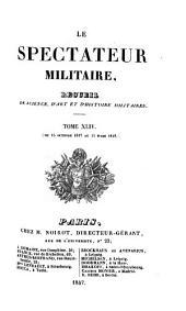 Le Spectateur militaire: Recueil de science, d'art et d'histoire militaires, Volumes1847à1848