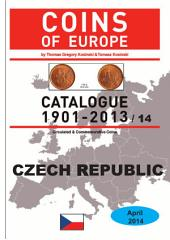 Coins of CZECH REPUBLIC 1901-2014: Coins of Europe Catalog 1901-2014