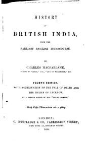 History of British India from the Earliest English Intercourse, with Continuation to the Fall of Delhi and the Relief of Lucknow