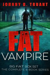 Fat Vampire Big Fat Box Set (Entire 6 Book Series)