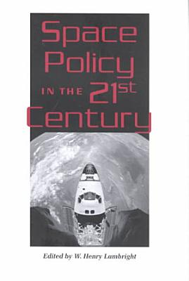 Space Policy in the Twenty First Century