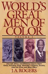 World s Great Men of Color  Volume I PDF