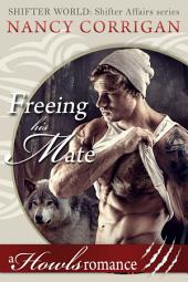 Freeing his Mate: A Howls Romance
