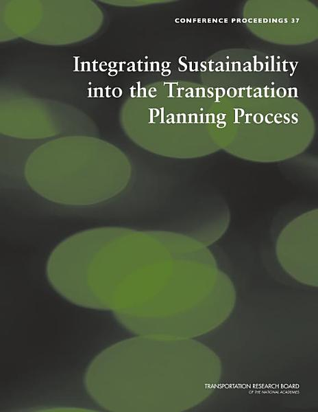Download Integrating Sustainability Into the Transportation Planning Process Book