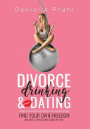 Divorce, Drinking & Dating