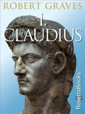 I, Claudius: From the Autobiography of Tiberius Claudius