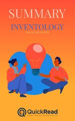 Inventology by Pagan Kennedy (Summary)