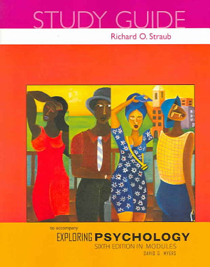Exploring Psychology  Sixth Edition  in Modules Study Guide
