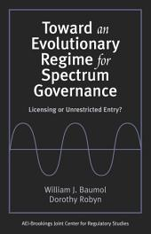 Toward an Evolutionary Regime for Spectrum Governance: Licensing or Unrestricted Entry?