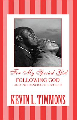 For My Special Girl  Following God and Influencing the World PDF