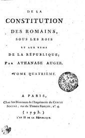De La Constitution Des Romains Sous Les Rois Et Aux Tems De La République: Tome Quatriéme, Volume4