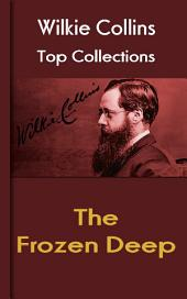 The Frozen Deep: Wilkie Collins Top Collections