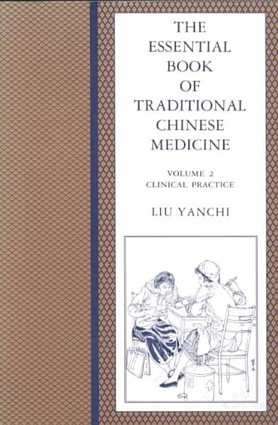 The Essential Book of Traditional Chinese Medicine  Clinical practice PDF