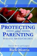Protecting   Parenting Sexually Abused Children  Tools for Parents   Caregivers PDF