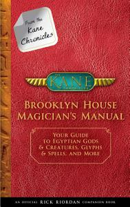From the Kane Chronicles  Brooklyn House Magician s Manual Book