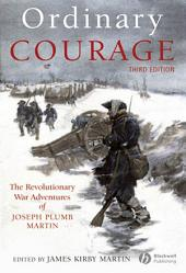 Ordinary Courage: The Revolutionary War Adventures of Joseph Plumb Martin, Edition 3