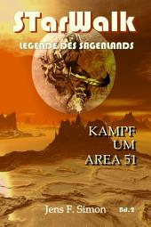 Kampf um AREA 51 (STarWalk Legende des Sagenlands Bd2)