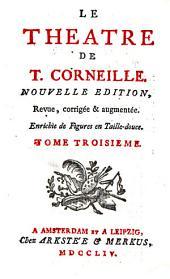 Le theatre de T. Corneille: Volume3