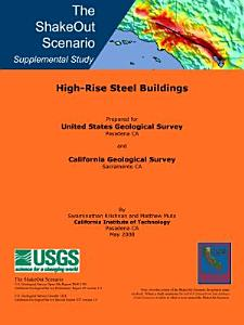 The ShakeOut Scenario Supplemental Study  High Rise Steel Buildings Book