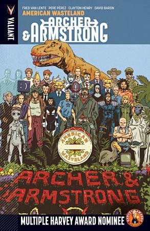 Archer   Armstrong Vol  6  American Wasteland TPB PDF