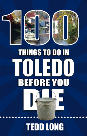 100 Things to Do in Toledo Before You Die
