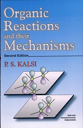 Organic Reactions And Their Mechanisms PDF