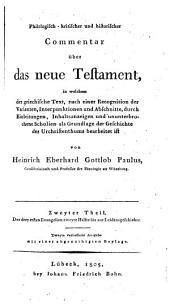 Philologisch-kritischer und historischer Commentar über die drey ersten Evangelien ...