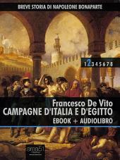Breve storia di Napoleone Bonaparte vol. 2 (ebook + audiolibro): Campagne d'Italia e d'Egitto