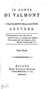 Il conte di Valmont o i traviamenti della ragione lettere: Volume 1