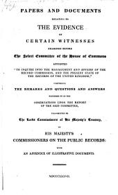 Papers and Documents relating to the Evidence ... before the Select Committee of the House of Commons, appointed 'to inquire into the management of the Record Commission,' etc. [Edited by C. P. Cooper.]