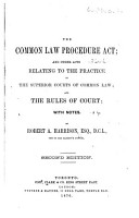 The Common Law Procedure Act  and Other Acts Relating to the Practice of the Superior Courts of Common Law  and the Rules of Court  with Notes     Second Edition PDF